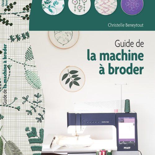 Guide de la machine à broder de Christelle Beneytout