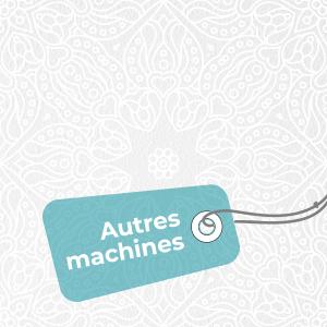 AUTRES MACHINES